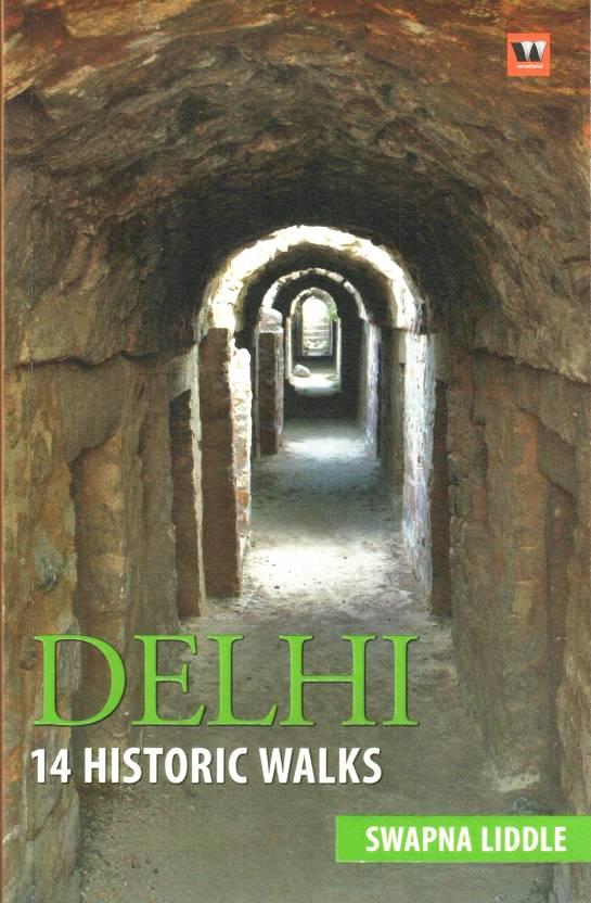 Delhi: 14 Historic Walks