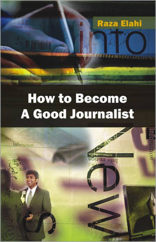 How to Become a Good Journalist 01 Edition