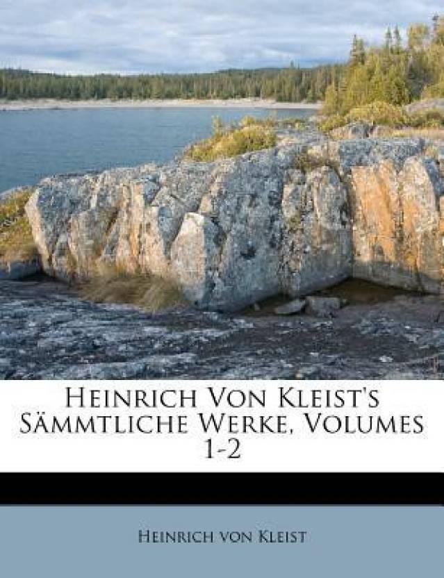 Heinrich Von Kleist's Sammtliche Werke, Volumes 1-2