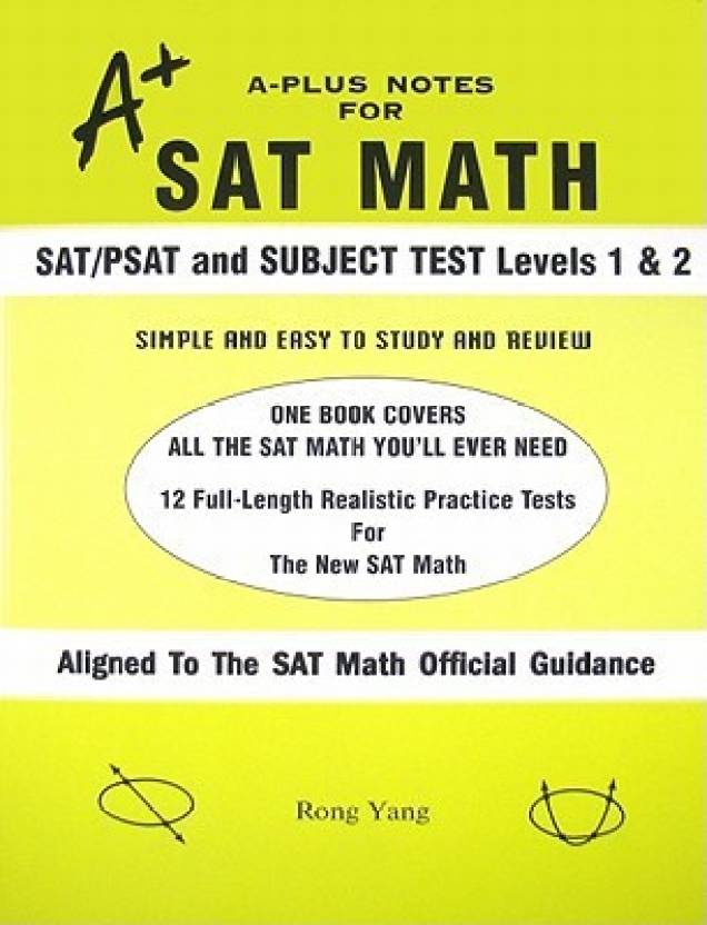 A-Plus Notes for SAT Math: SAT/PSAT and Subject Test Levels
