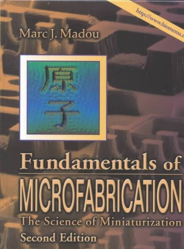 Fundamentals of Microfabrication: The Science of Miniaturization Second Edition by madou marc j.|author-English-Crc Press-Paperback_Edition-2nd Revised 2nd Revised  Edition