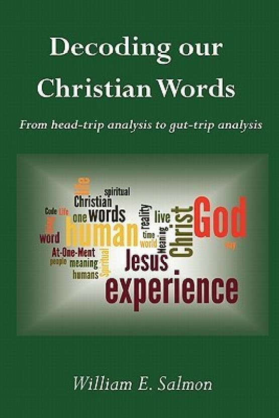 Decoding Our Christian Words: From Head-Trip Analysis to Gut-Trip