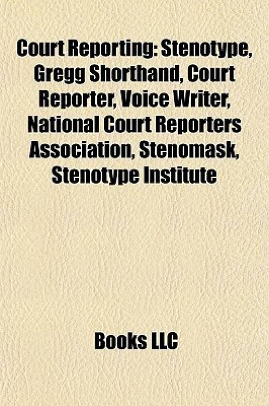 Court Reporting: Stenotype, Gregg Shorthand, Court Reporter