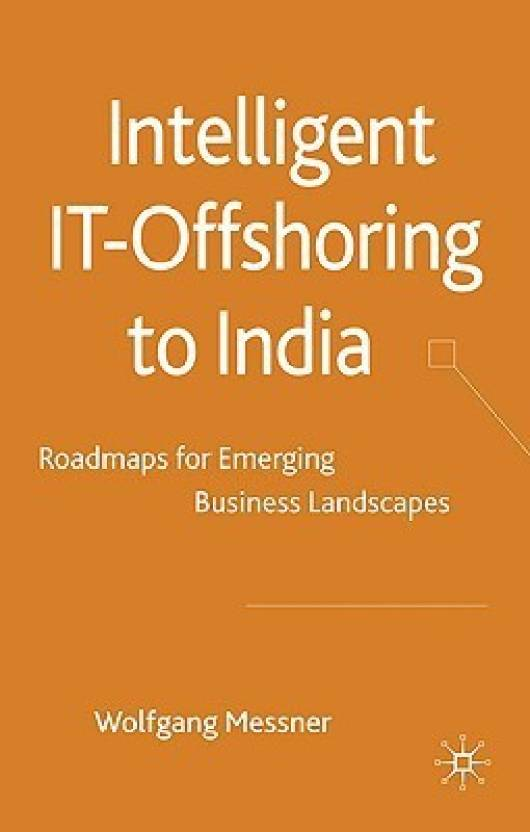 Intelligent IT Offshoring to India: Roadmaps for Emerging Business Landscapes