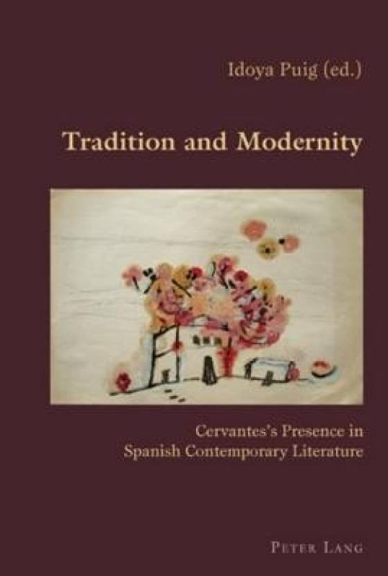 Tradition and Modernity: Cervantes's Presence in Spanish