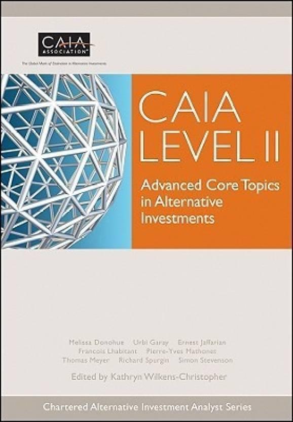 Caia Level Ii Advanced Core Topics In Alternative Investments Buy