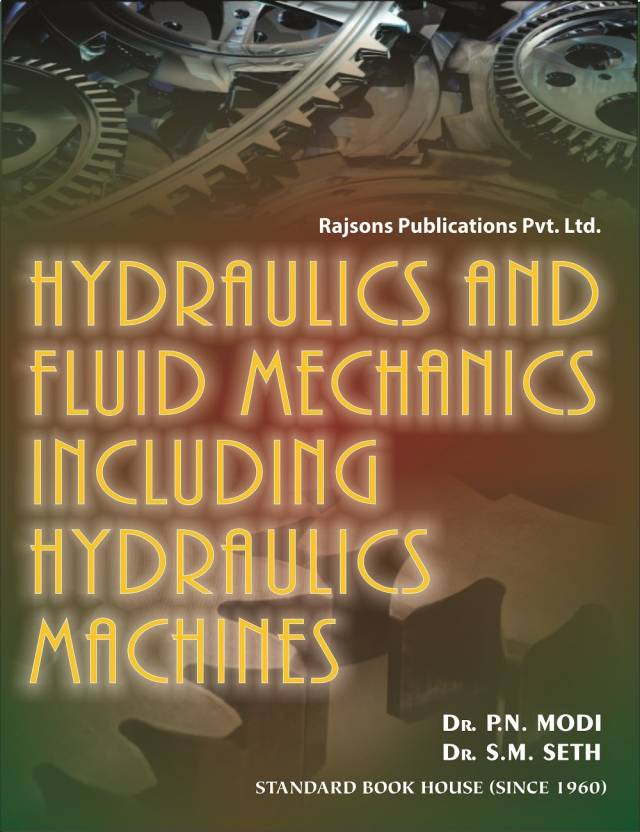Hydraulics and Fluid Mechanics Including Hydraulics Machines 20 Edition