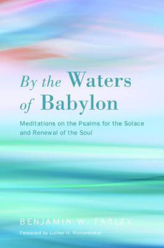 by the waters the waters of babylon