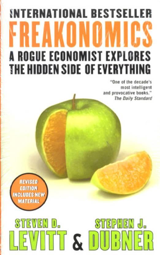 FREAKONOMICS INTL : A Rogue Economist Explores the Hidden Side of Everything