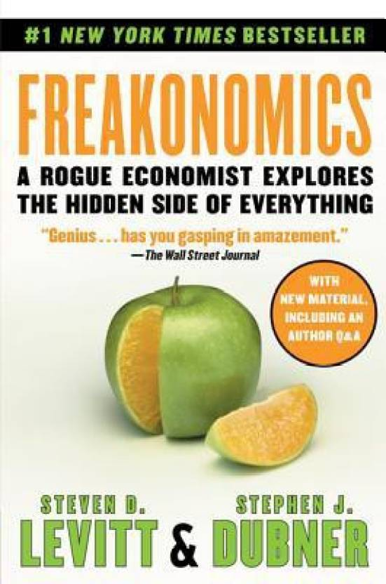 FREAKONOMICS INTL : A Rogue Economist Explores the Hidden Side of Everything