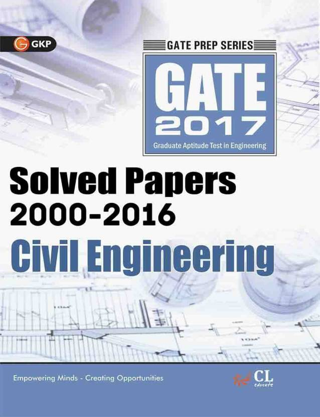 Gate Paper Civil Engineering 2017 (Solved Papers 2000-2016)