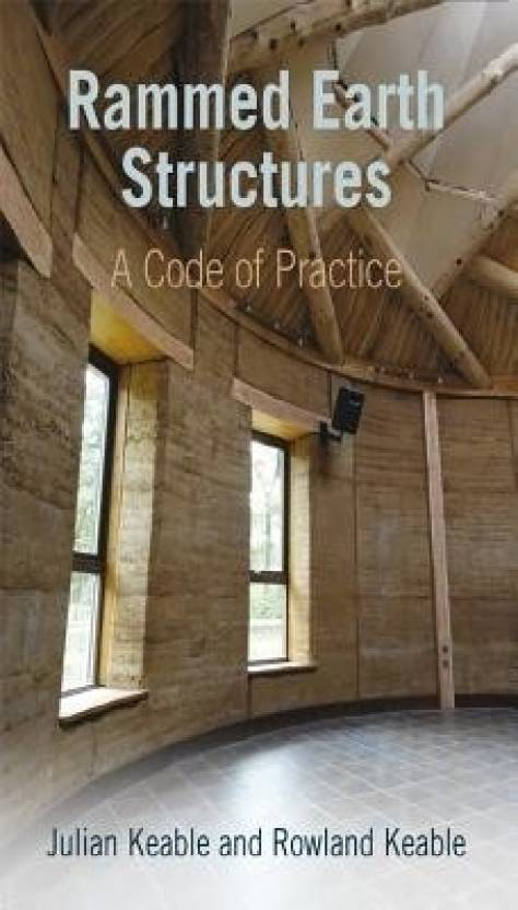 Rammed Earth Structures: A Code of Practice