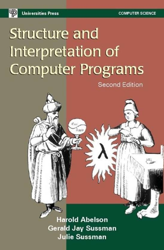 Structure and Interpretation of Computer Programs 2nd Edition