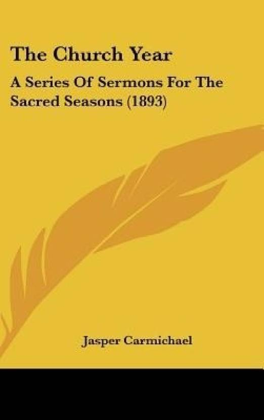 The Church Year: A Series of Sermons for the Sacred Seasons (1893