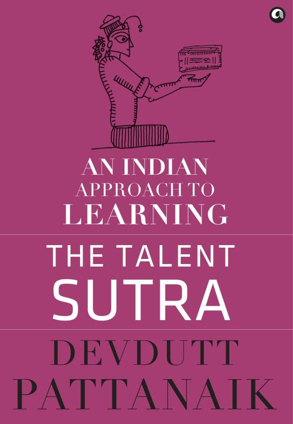 The Talent Sutra : An Indian Approach to Learning