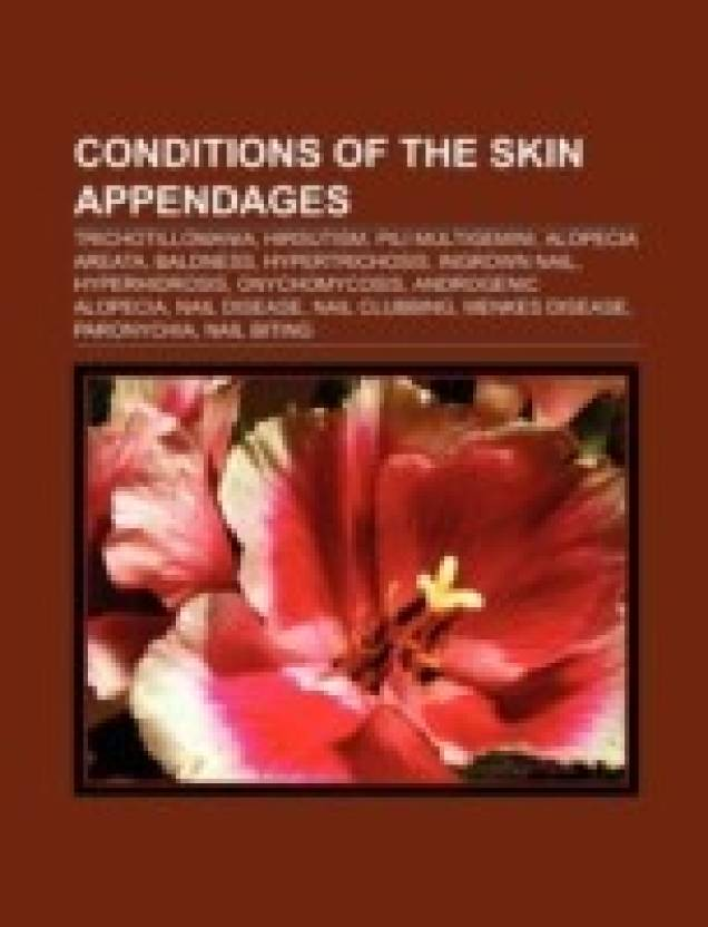 Conditions of the skin appendages: Trichotillomania, Hirsutism, Pili
