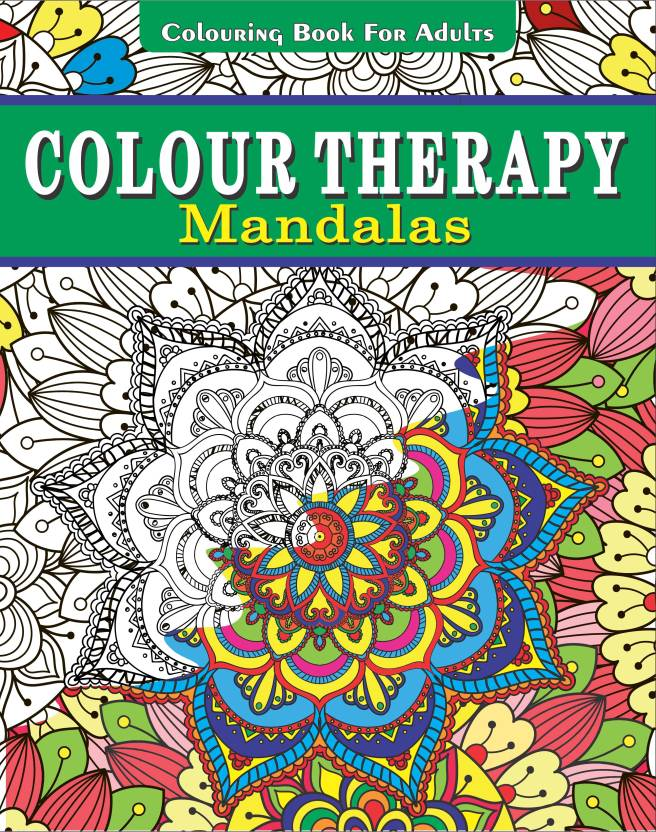 Colour Therapy Mandalas Colouring Book For Adults