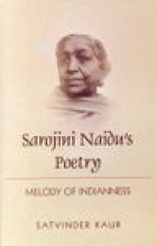 sarojini naidus poetry melody of indianness 01 edition