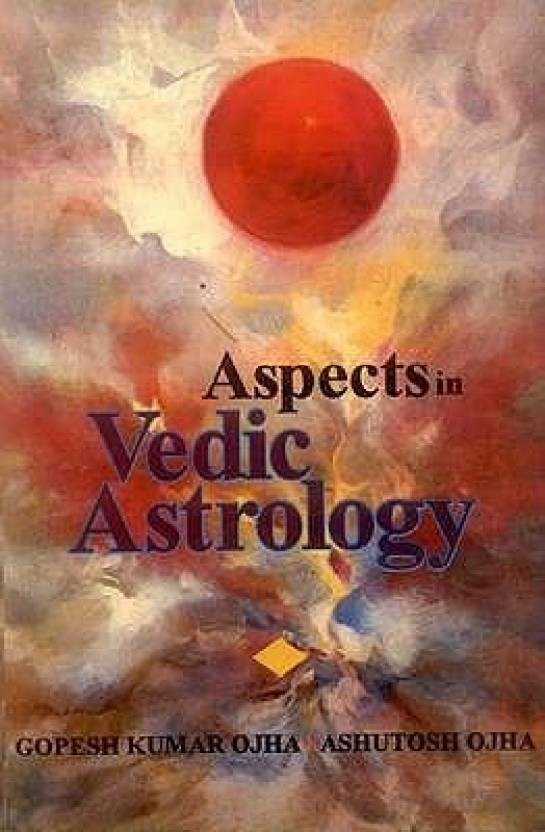 Aspects In Vedic Astrology Buy Aspects In Vedic Astrology By Ojha