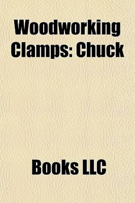 Woodworking Clamps Chuck Buy Woodworking Clamps Chuck By Books