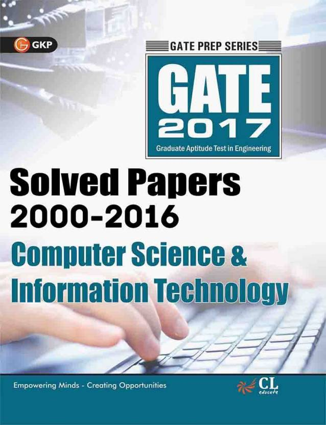 Gate Paper Computer Science & Information Technology 2017 (Solved Papers 2000-2016)