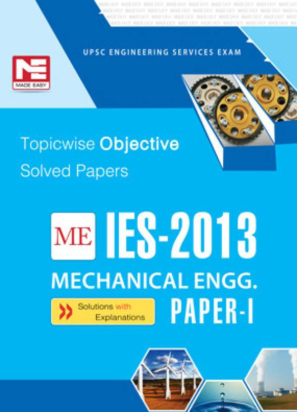 IES - 2013 ME Mechanical Engineering: Topicwise Objective Solved Papers (Paper - 1)