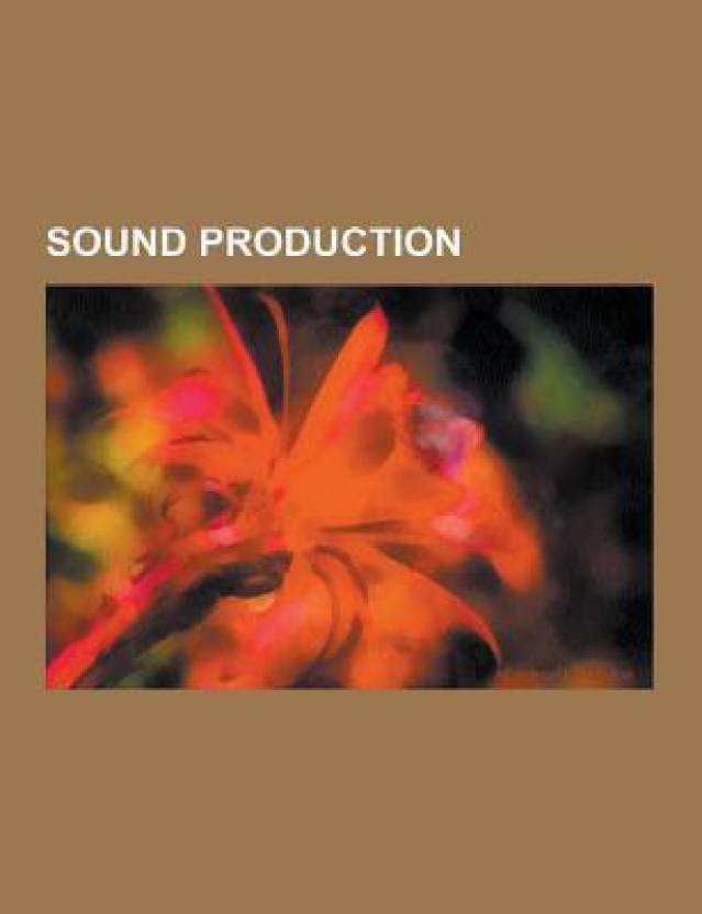 Sound production: Sound effect, Sampler, Steam whistle