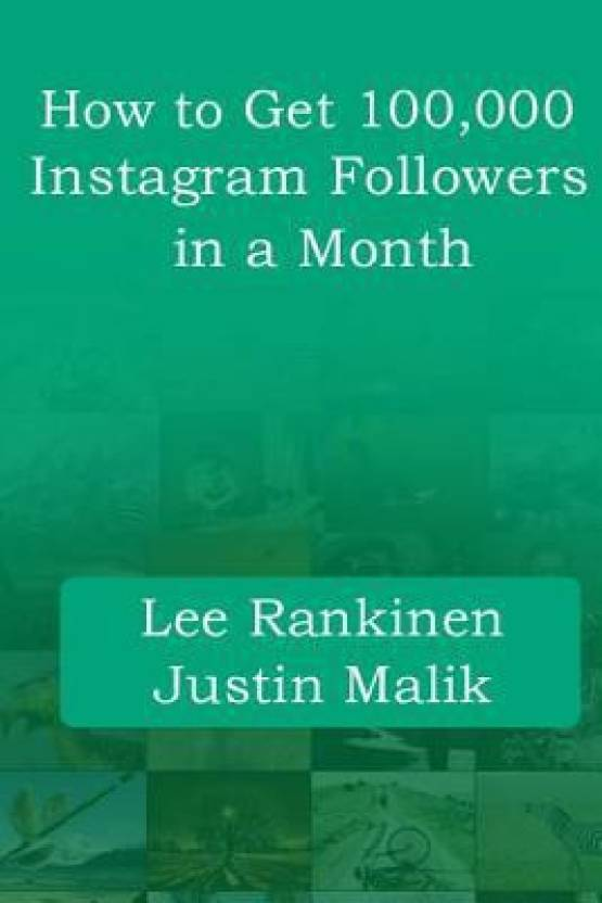 How to Get 100,000 Instagram Followers in a Month: Buy How