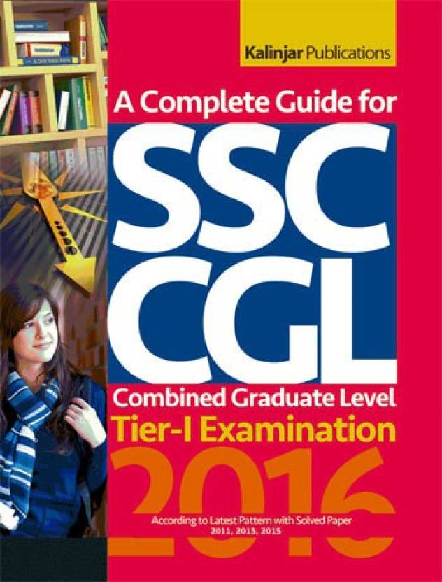 A Complete Guide for SSC CGL (Tier - I) Exam