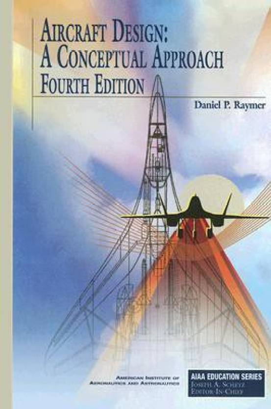 Aircraft design a conceptual approach fourth edition for Design a plane online