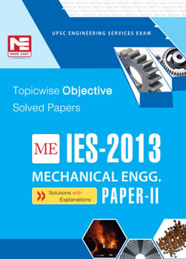 IES - 2013 ME Mechanical Engineering: Topicwise Objective Solved Papers (Paper - 2)