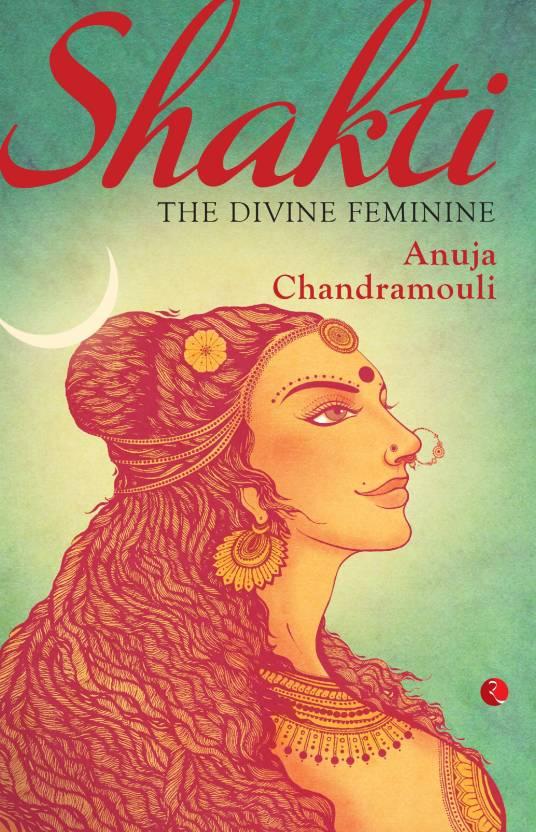 Shakti : The Divine Feminine
