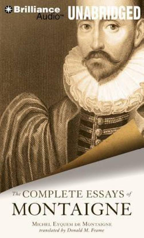 The complete essays of montaigne buy the complete essays of