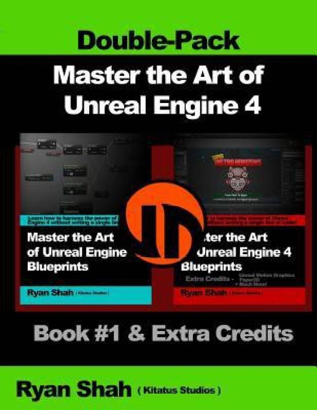 Master the art of unreal engine 4 blueprints double pack 1 master the art of unreal engine 4 blueprints double pack 1 book malvernweather Image collections
