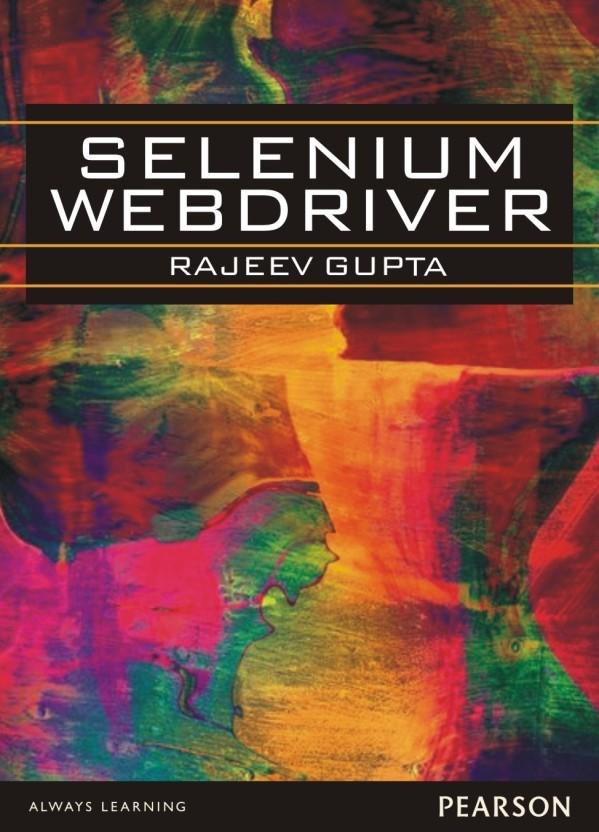 selenium webdriver 1st edition buy selenium webdriver 1st edition rh flipkart com selenium webdriver practical guide by satya avasarala pdf selenium webdriver practical guide