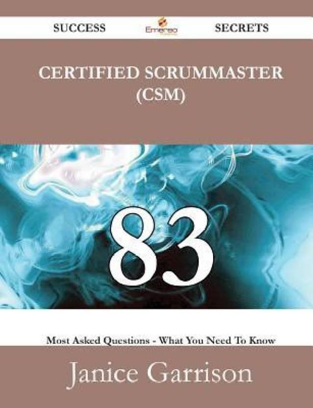 Certified Scrummaster Csm 83 Success Secrets 83 Most Asked