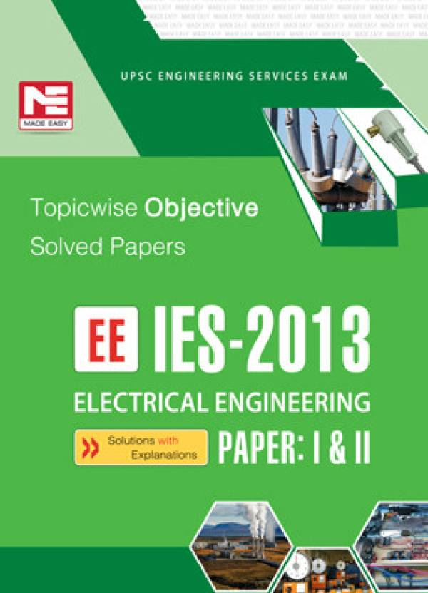 IES - 2013 EE Electrical Engineering: Topicwise Objective Solved Papers (Paper - 1 & 2) 7th Edition