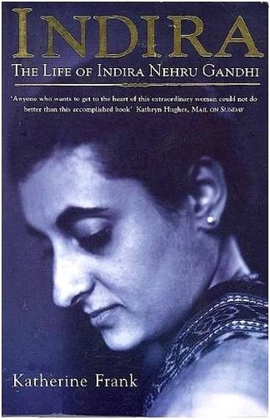 INDIRA : THE LIFE OF INDIRA NEHRU GANDHI