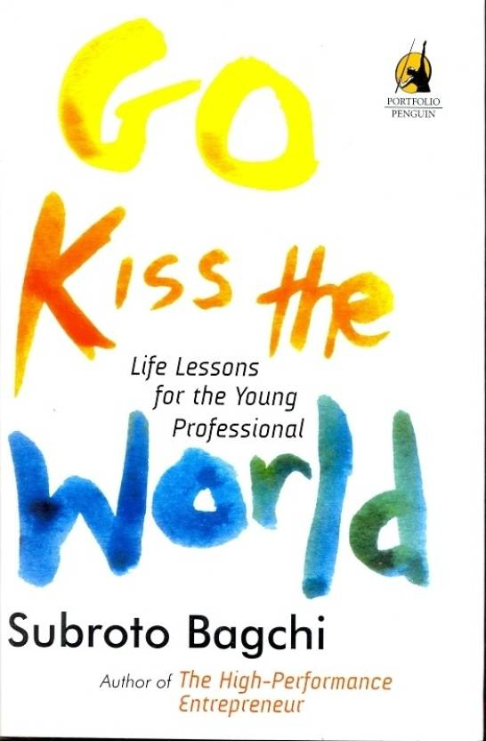 Go Kiss the World - HB : Life Lessons for the Young Professional