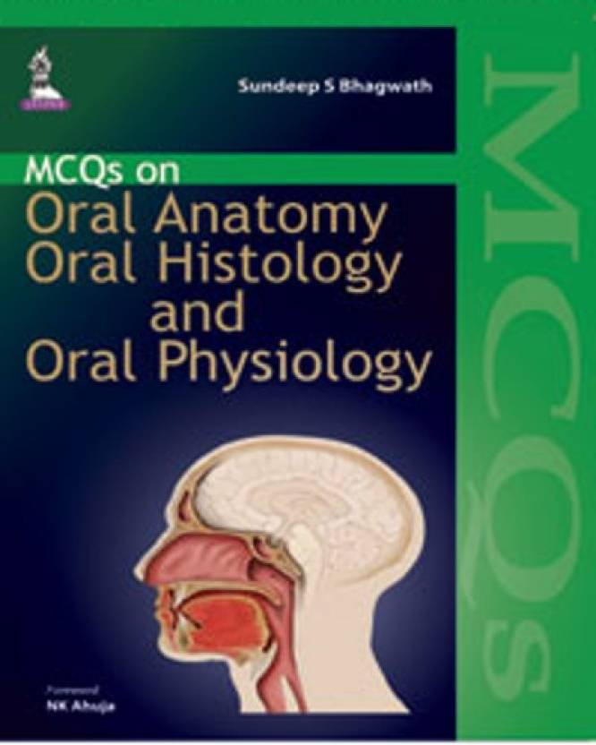 Mcqs On Oral Anatomy Oral Histology And Oral Physiology 1st Edition