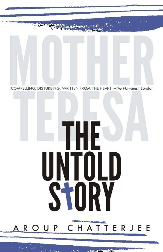 MOTHER TERESA: The Untold Story