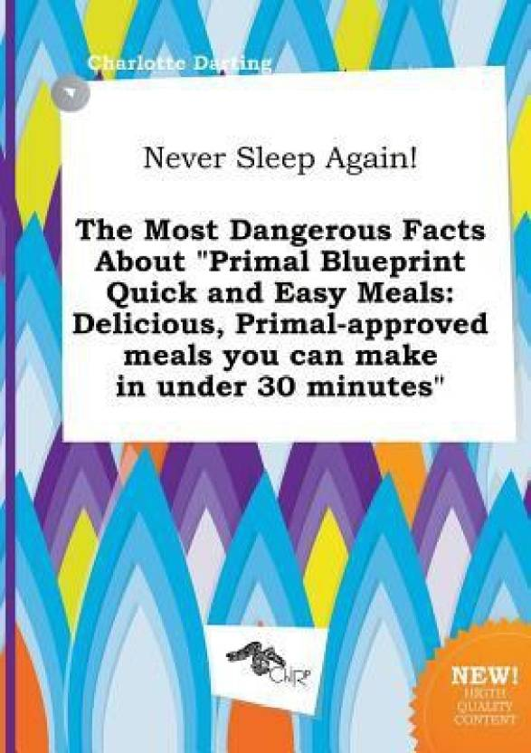 primal blueprint quick and easy meals delicious primalapproved meals you can make in under 30 minutes