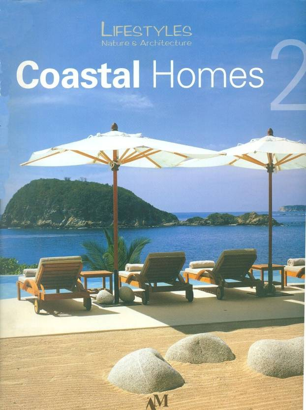 Coastal Homes: Lifestyle, Nature and Architecture (Lifestyles Nature & Architecture (Am Publishers))
