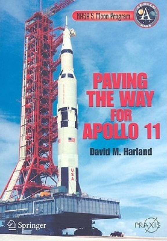 NASA's Moon Program: Paving the Way for Apollo 11 (Springer