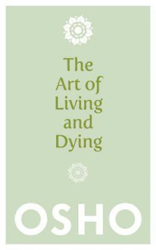 The Art of Living and Dying: Celebrating Life and Celebrating Death