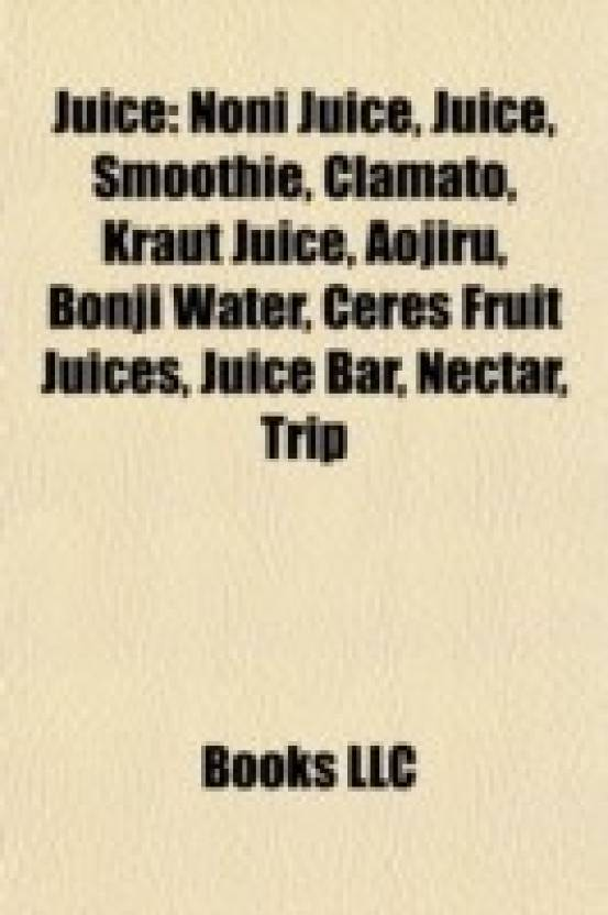 Juice: Fruit juice, Juice bars, Juice