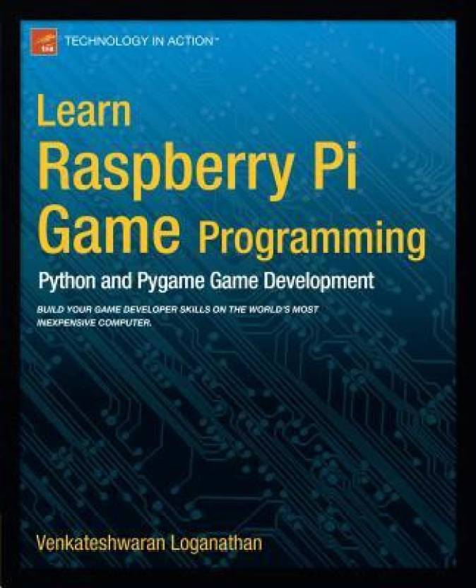 Learn Raspberry Pi Game Programming: Python and Pygame Game