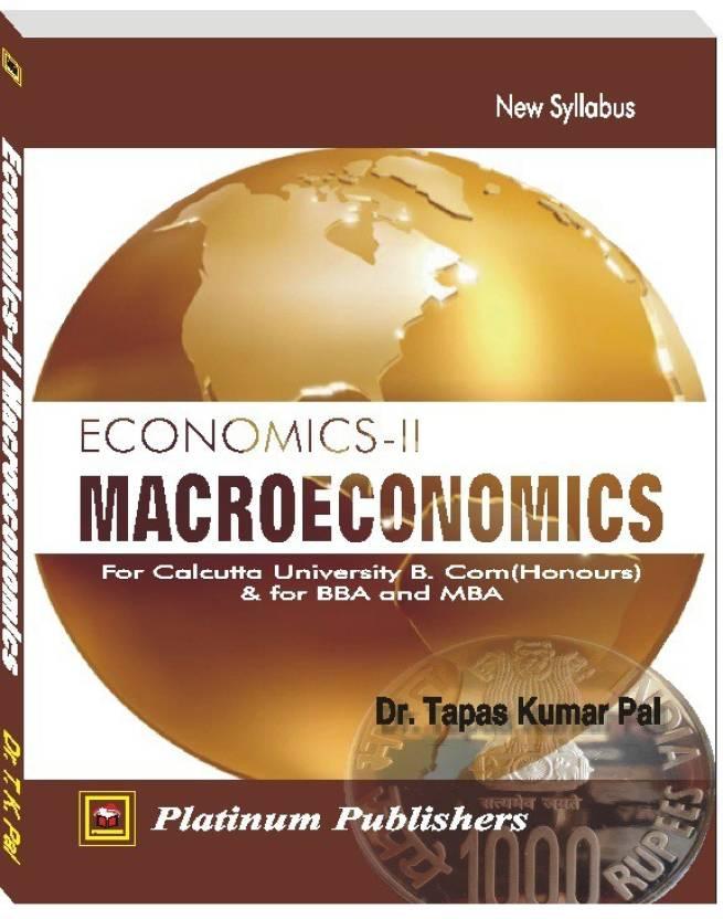 Economics-II, Macroeconomics: For Calcutta University B Com(Honours), & For  Bba And Mba