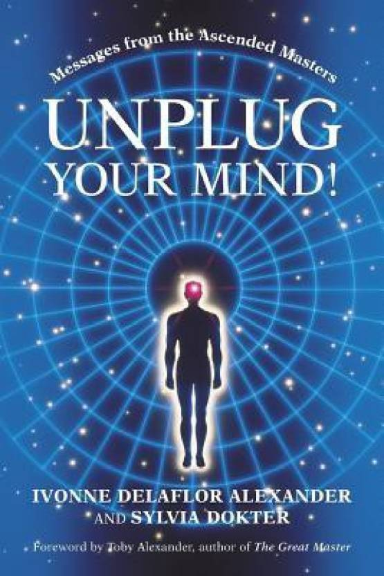 Unplug Your Mind!: Messages from the Ascended Masters: Buy