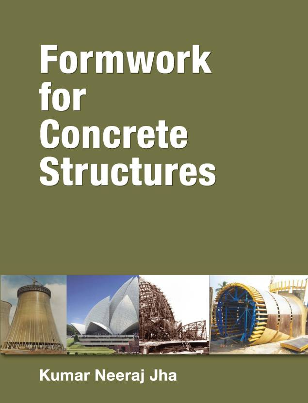 FORMWORK FOR CONCRETE STRUCTURES 1st Edition: Buy FORMWORK FOR